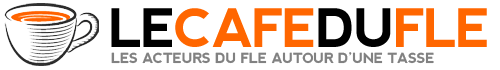 Le Café du FLE - Les acteurs du FLE autour d'une tasse